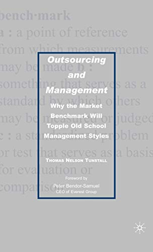 9781403979674: Outsourcing and Management: Why the Market Benchmark Will Topple Old School Management Styles