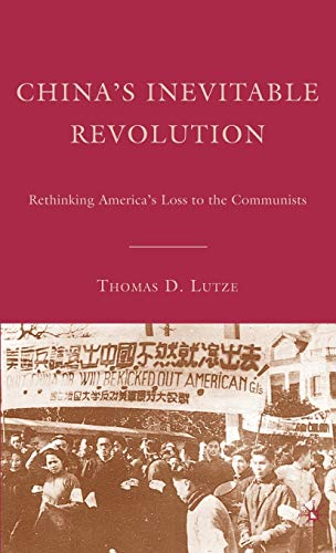 9781403979773: China's Inevitable Revolution: Rethinking America's Loss to the Communists