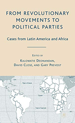 9781403980106: From Revolutionary Movements to Political Parties: Cases from Latin America and Africa: Revolutionaries to Politicians