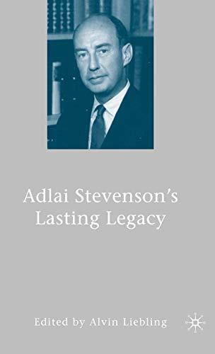 9781403981950: Adlai Stevenson's Lasting Legacy