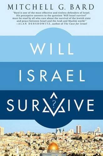 Will Israel survive ?.: Bard, Mitchell Geoffrey.