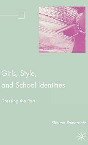 9781403982063: Girls, Style, and School Identities: Dressing the Part