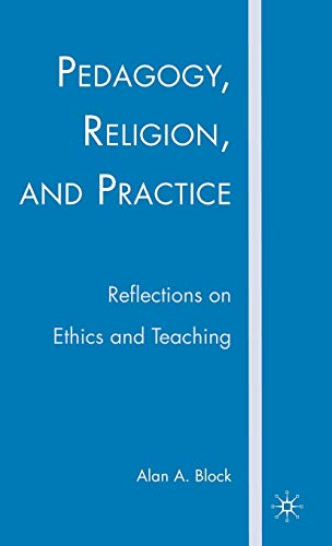 9781403983732: Pedagogy, Religion, and Practice: Reflections on Ethics and Teaching