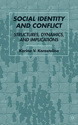 9781403983756: Social Identity and Conflict: Structures, Dynamics, and Implications
