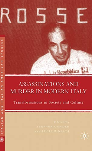 9781403983916: Assassinations and Murder in Modern Italy: Transformations in Society and Culture (Italian and Italian American Studies)
