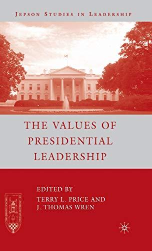 9781403983954: The Values of Presidential Leadership (Jepson Studies in Leadership)