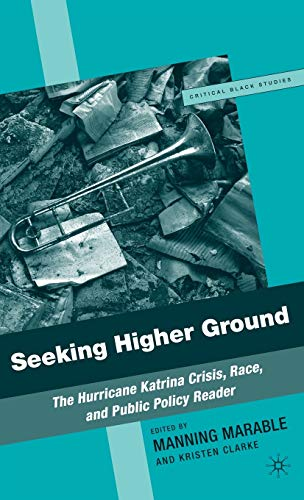 9781403983961: Seeking Higher Ground: The Hurricane Katrina Crisis, Race, and Public Policy Reader (Critical Black Studies)