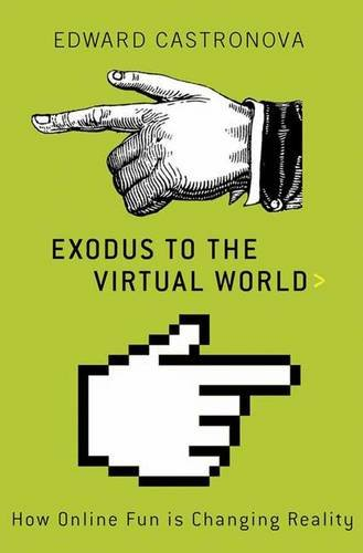 9781403984128: Exodus to the Virtual World: How Online Fun Is Changing Reality