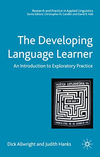 9781403985316: The Developing Language Learner: An Introduction to Exploratory Practice (Research and Practice in Applied Linguistics)
