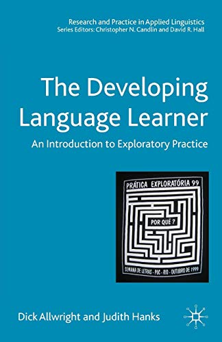 9781403985323: The Developing Language Learner: An Introduction to Exploratory Practice (Research and Practice in Applied Linguistics)