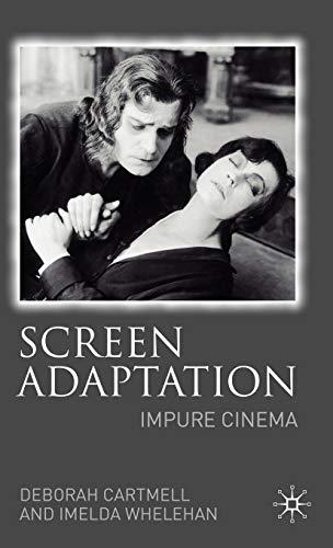 Screen Adaptation: Impure Cinema (Hardback): Deborah Cartmell, Imelda Whelehan