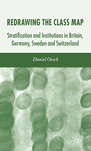9781403985910: Redrawing the Class Map: Stratification and Institutions in Britain, Germany, Sweden and Switzerland