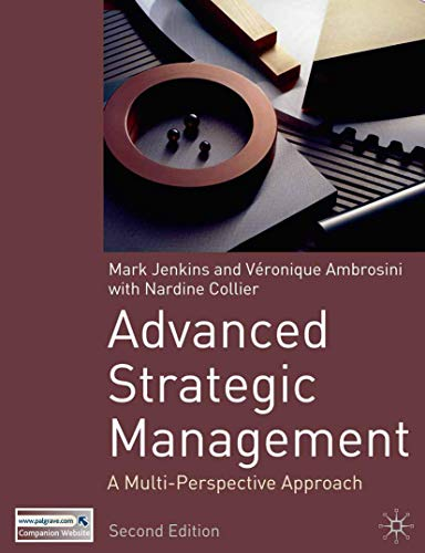 Advanced Strategic Management: A Multi-Perspective Approach, Second: Mark Jenkins, Veronique