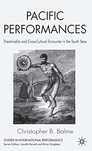 9781403985989: Pacific Performances: Theatricality and Cross-Cultural Encounter in the South Seas (Studies in International Performance)