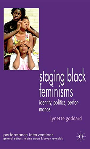9781403986405: Staging Black Feminisms: Identity, Politics, Performance (Performance Interventions)
