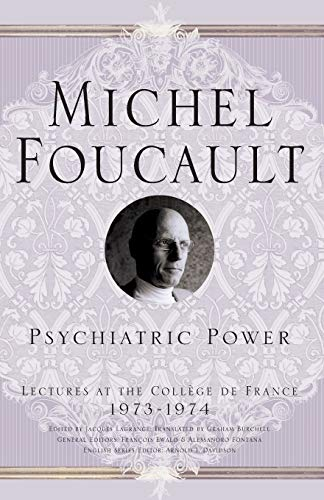 9781403986511: Psychiatric Power: Lectures at the Collège de France, 1973-1974 (Michel Foucault, Lectures at the Collège de France)
