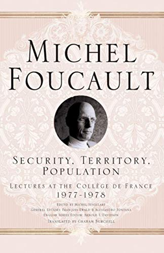 9781403986528: Security, Territory, Population: Lectures at the College de France, 1977-78 (Michel Foucault: Lectures at the Collège de France)