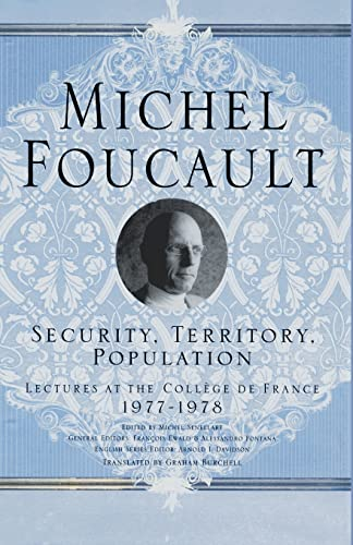 9781403986535: Security, Territory, Population: Lectures at the College De France, 1977 - 78 (Michel Foucault: Lectures at the Collège de France)