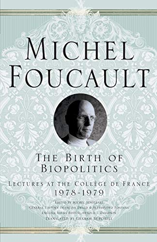 9781403986559: The Birth of Biopolitics: Lectures at the College De France, 1978-1979 (Michel Foucault: Lectures at the College De France)