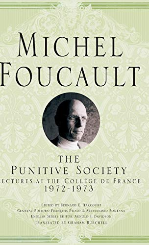 On the Punitive Society: Lectures at the: Foucault, Michel/ Davidson,