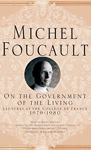 9781403986627: On The Government of the Living: Lectures at the Collège de France, 1979-1980 (Michel Foucault, Lectures at the Collège de France)