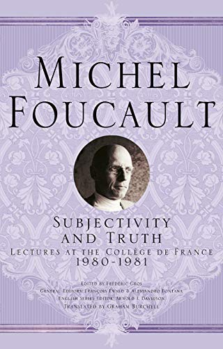 9781403986641: Subjectivity and Truth: Lectures at the Collège de France, 1980-1981 (Michel Foucault, Lectures at the Collège de France)