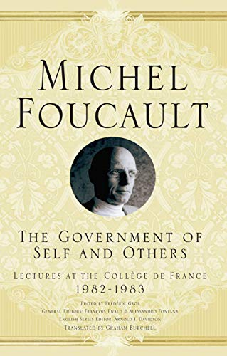 9781403986665: The Government of Self and Others: Lectures at the Collège de France 1982–1983 (Michel Foucault, Lectures at the Collège de France)