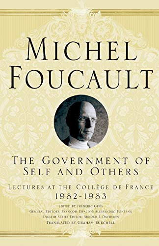9781403986672: The Government of Self and Others: Lectures at the Collège de France 1982–1983 (Michel Foucault, Lectures at the Collège de France)