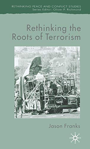 9781403987181: Rethinking the Roots of Terrorism (Rethinking Peace and Conflict Studies)