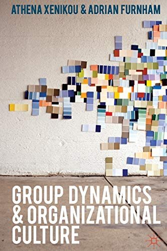 9781403987334: Group Dynamics and Organizational Culture: Effective Work Groups and Organizations