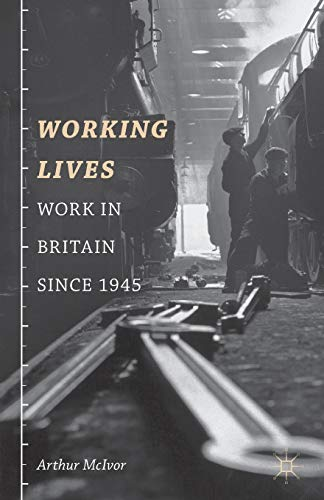 9781403987679: Working Lives: Work in Britain Since 1945