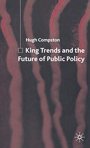 9781403987709: King Trends and the Future of Public Policy