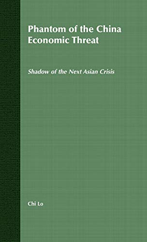 9781403987884: Phantom of the China Economic Threat: Shadow of the Next Asian Crisis