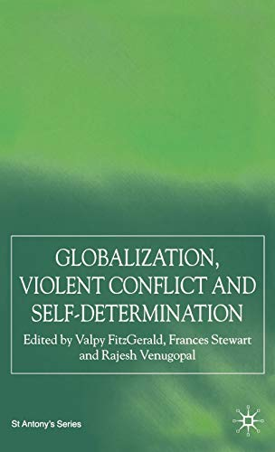 Globalization, Self-Determination and Violent Conflict (St Antony's)