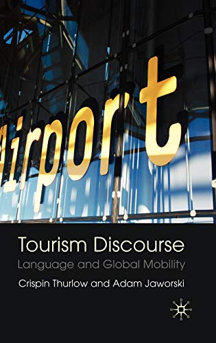 9781403987969: Tourism Discourse: Language and Global Mobility