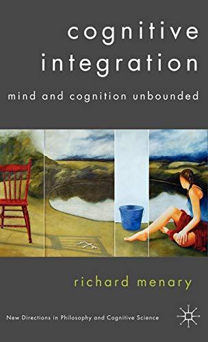 9781403989772: Cognitive Integration: Mind and Cognition Unbounded