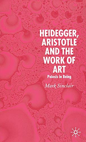 9781403989789: Heidegger, Aristotle and the Work of Art
