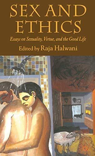 9781403989840: Sex and Ethics: Essays on Sexuality, Virtue and the Good Life