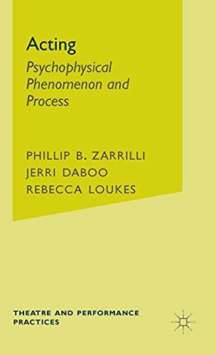 9781403990549: Acting: Psychophysical Phenomenon and Process: Intercultural and Interdisciplinary Perspectives