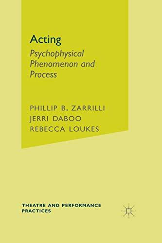 9781403990556: Acting: Psychophysical Phenomenon and Process, Intercultural and Interdisciplinary Perspectives