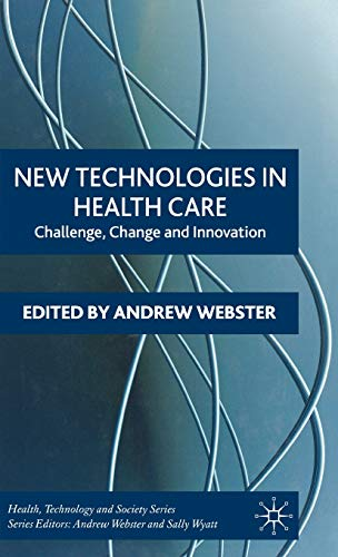 9781403991300: New Technologies in Health Care: Challenge, Change and Innovation (Health Technology and Society)