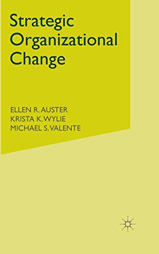 Strategic Organizational Change: Building Change Capabilities In Your Organization: AUSTER, ELLEN R...