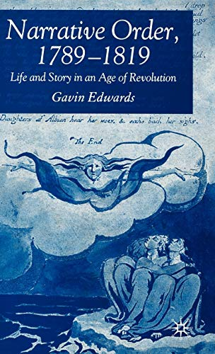 Narrative Order, 1789-1819: Life and Story in an Age of Revolution (1403992118) by G. Edwards