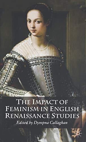 9781403992123: The Impact of Feminism in English Renaissance Studies