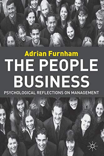 The People Business: Psychological Reflections of Management: Furnham, Adrian