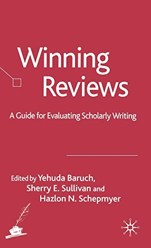 Winning Reviews: A Guide for Evaluating Scholarly Writing: Yehuda Baruch