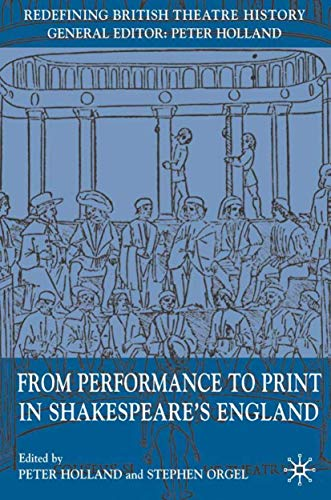 9781403992284: From Performance to Print in Shakespeare's England (Redefining British Theatre History)