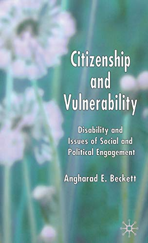 9781403992369: Citizenship and Vulnerability: Disability and Issues of Social and Political Engagement