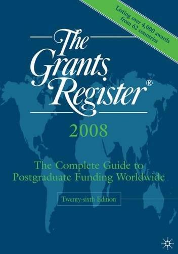 The Grants Register 2008: The Complete Guide: Palgrave Macmillan