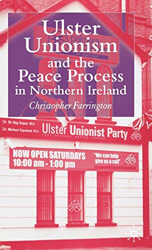 9781403992857: Ulster Unionism and the Peace Process in Northern Ireland